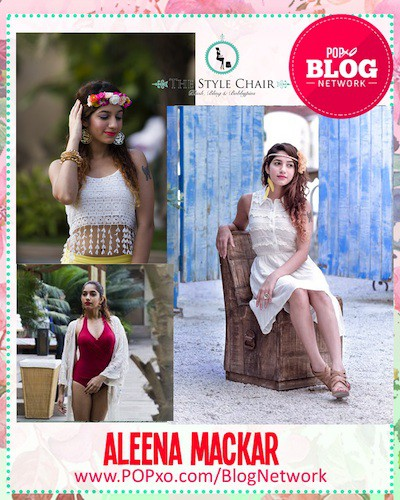 Aleena Mackar Of The Style Chair Joins The POPxo Blog Network