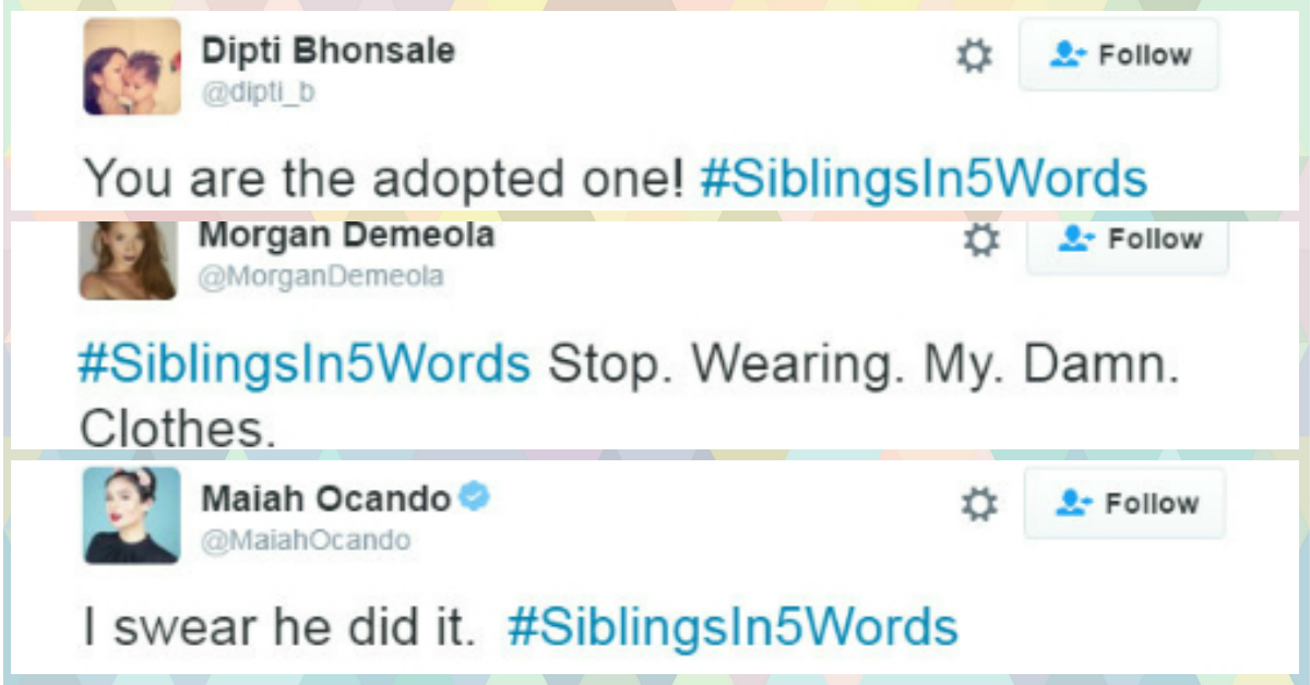 Sh*t We Say To Our Siblings - 6 Tweets That Are Just TOO True!
