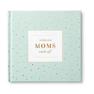 what-are-moms-made-of--mother%E2%80%99s-day-gift-ideas