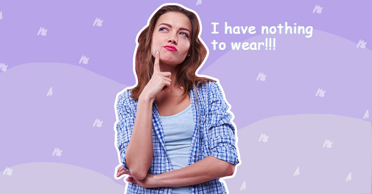 13 Thoughts EVERY Girl Has When She Can't Decide What To Wear!