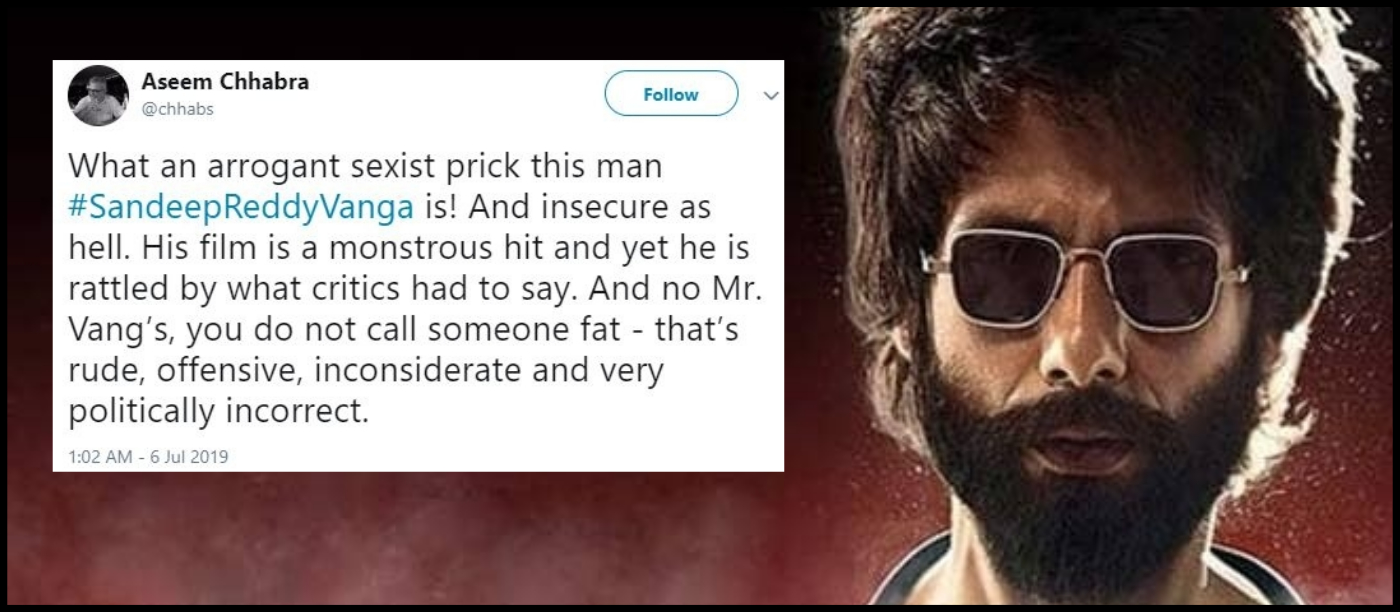 What A Sexist Prick: Twitter Calls Out Kabir Singh Director For Glorifying Toxic Love