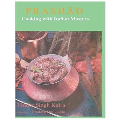 Prashad: Cooking With Indian Masters By Jiggs Kalra