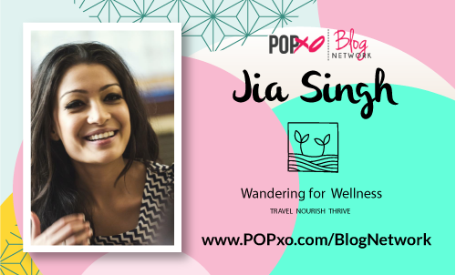 jia singh of Wandering For Wellness now joins popxo blog network