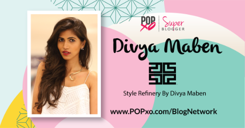 Divya Maben joins The POPxo Blog Network