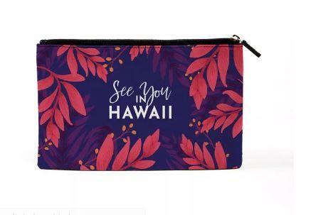 see you in Hawaii makeup pouch