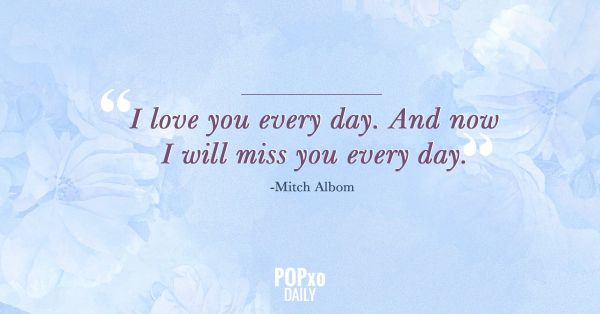 9. Quotes for Grief- I love you everyday