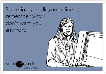 3 breakup memes - sometimes i stalk you online