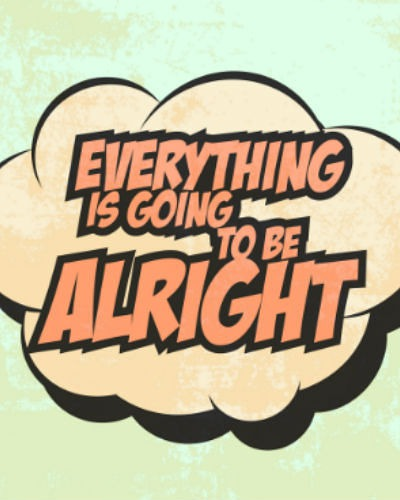 All Is Well: 6 Steps to Becoming a More Optimistic Person