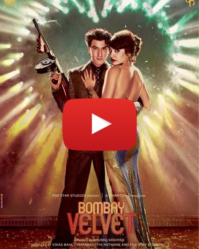 The Second Bombay Velvet Trailer Is Out & It Is SO SEXY!!