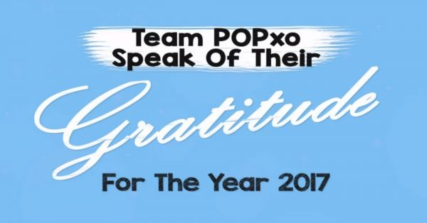 #POPxo2018: Here Are The Things Team POPxo Is Grateful For This Year!