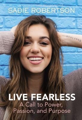 Live Fearless by Sadie Robertson, Beth Clark - Best Novels for teens