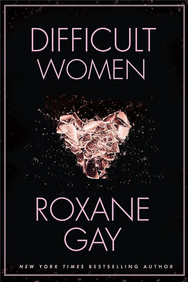 Difficult Women a short story by Roxane Gay