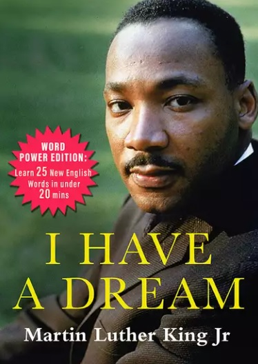 I Have A Dream by Martin Luther King Jr