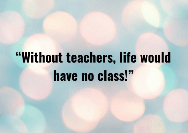 funny teachers' day quote