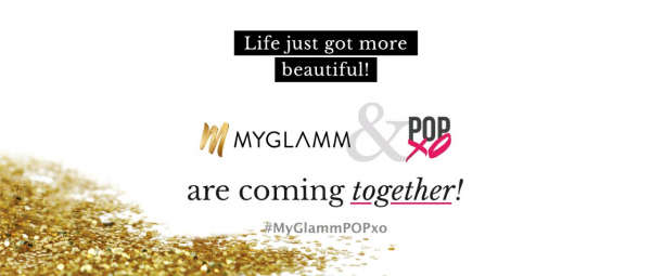 WE HAVE NEWS! MyGlamm and POPxo Are Coming Together To Create A Beautiful Future For YOU