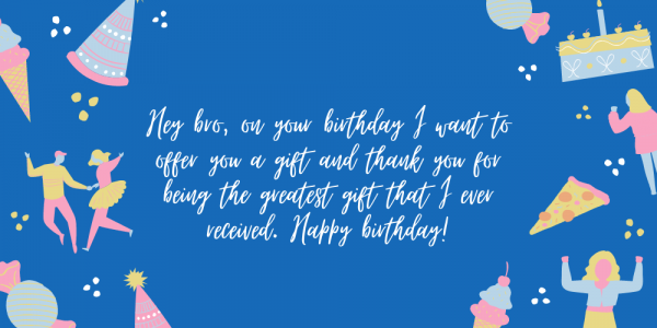 Cute/Sweet birthday wishes for Brother