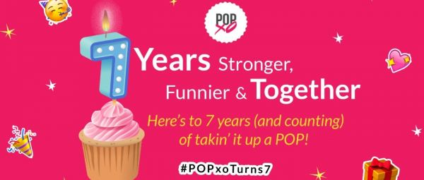 #POPxoTurns7: Here's How We're Celebrating The Biggest Party Of The Year!