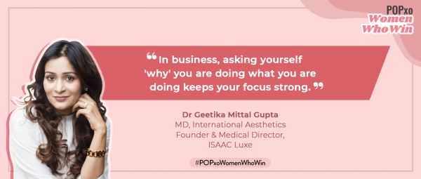 Dr Geetika Mittal Gupta On What It Takes To Be A Pioneer In The Beauty Industry In India