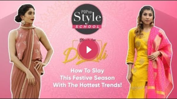 POPxo Style School: How To Slay This Festive Season With The Hottest Trends! - POPxo