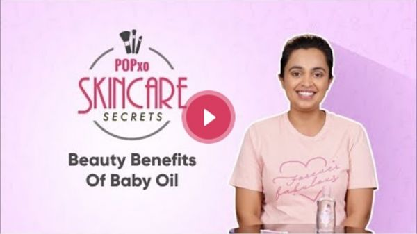 POPxo Skincare Secrets: Beauty Benefits Of Baby Oil - POPxo