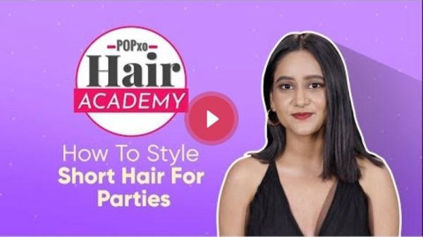 POPxo Hair Academy: How To Style Short Hair For Parties - POPxo