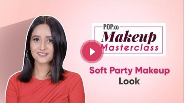 POPxo Makeup Masterclass: Soft Party Makeup Look - POPxo