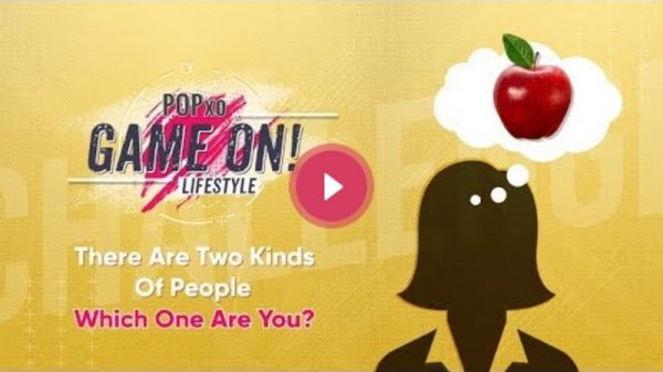 POPxo Game On!: There Are Two Kinds Of People, Which One Are You? - POPxo