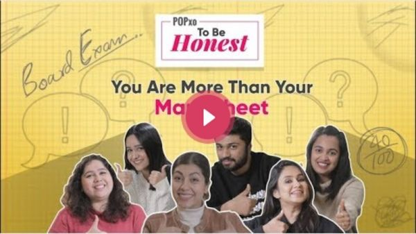 POPxo To Be Honest: You Are More Than Your Marksheet - POPxo