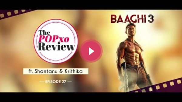 Baaghi 3 Ft. Shantanu & Krithika - The POPxo Review: Episode 27