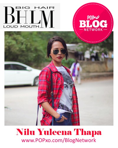 Nilu Yuleena Thapa of Big Hair Loud Mouth Joins POPxo Blog Network