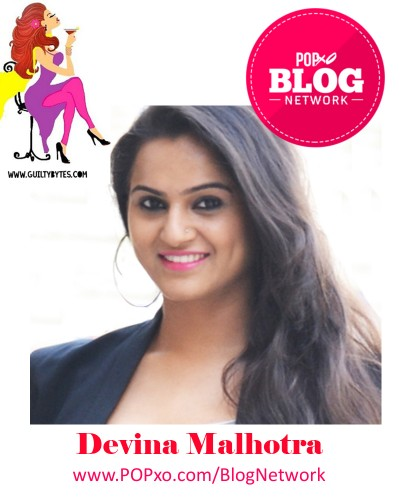 Devina Malhotra of Guilty Bytes Joins The POPxo Blog Network
