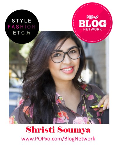 Shristi Soumya of Style Fashion Etc Joins The POPxo Blog Network