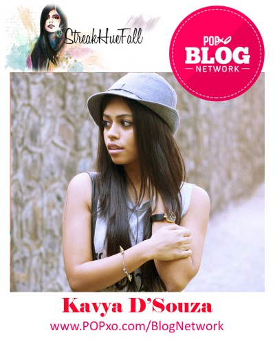 Kavya D'Souza Of Streak Hue Fall Joins The POPxo Blog Network