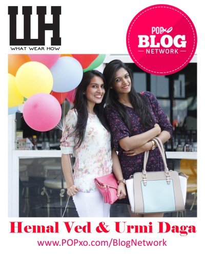 Urmi Daga and Hemal Ved of What Wear How Join The POPxo Blog Network