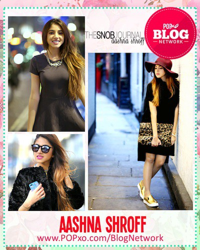 Aashna Shroff Of The Snob Journal Joins The POPxo Blog Network