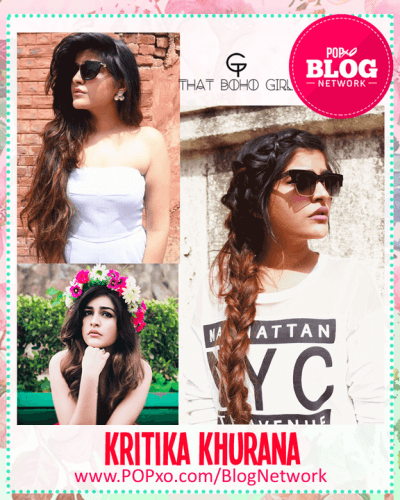 Kritika Khurana of That Boho Girl Joins The POPxo Blog Network