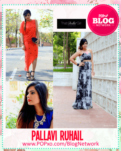 Pallavi Ruhail of That Delhi Girl Joins The POPxo Blog Network