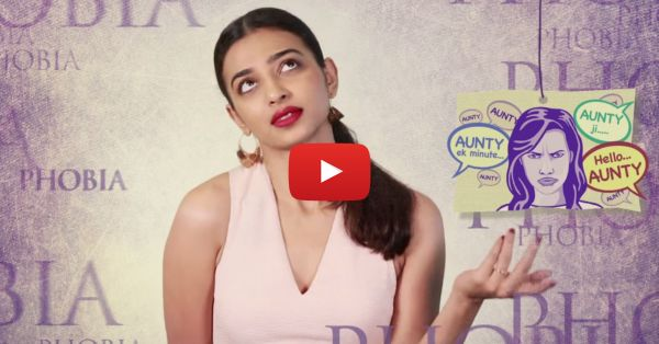 Yes, Aunty-O-Phobia Is a Thing - Watch Radhika Apte Explain!