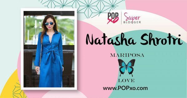 "Natasha Shrotri Of ""Mariposa Love"" Joins The POPxo Blog Network"