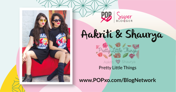 Aakriti And Shaurya Join The POPxo Blog Network!