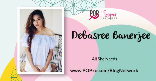 Debasree Banerjee Joins The POPxo Blog Network!