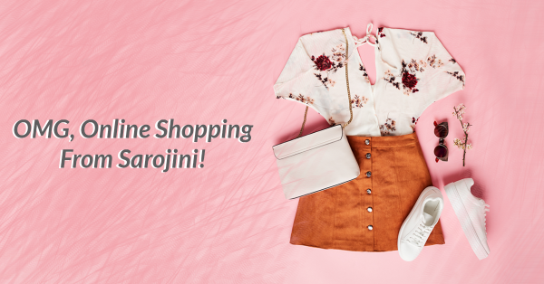 Wait, WHAT? Now You Can Shop From Sarojini Online!