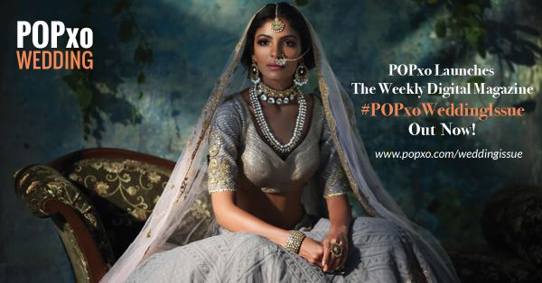 POPxo Launches Its First-Ever Digital Magazine - POPxo Wedding!